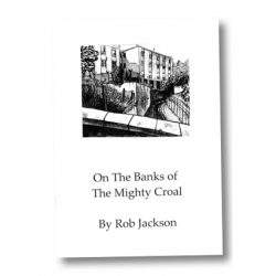 On the Banks of the Mighty Croal by Rob Jackson