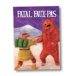 Fatal Faux-Pas by Samuel C. Gaskin