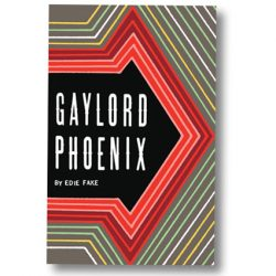 Gaylord Phoenix by Edie Fake