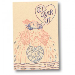 Get Over It! by Corinne Mucha