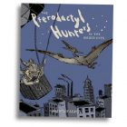 The Pterodactyl Hunters in the Gilded City by Brendan Leach