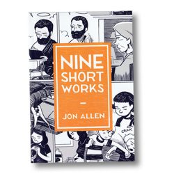 Nine Short Works by Jon Allen