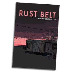 Rust Belt by Sean Knickerbocker